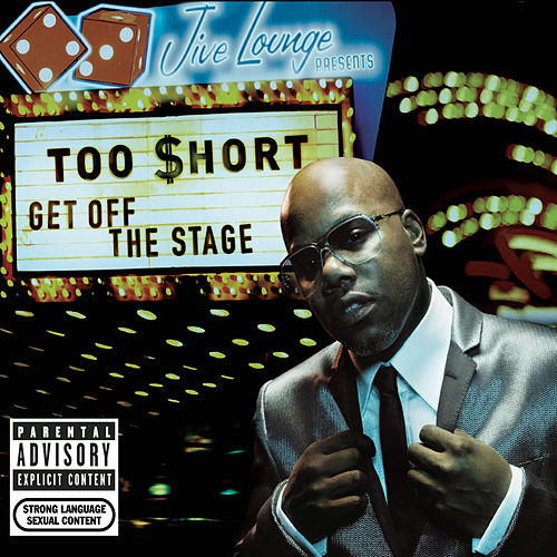 Get Off The Stage by Too Short