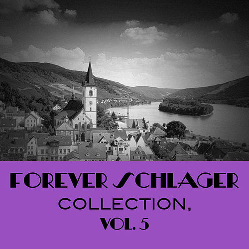 Forever Schlager Collection, Vol. 5 de Various Artists