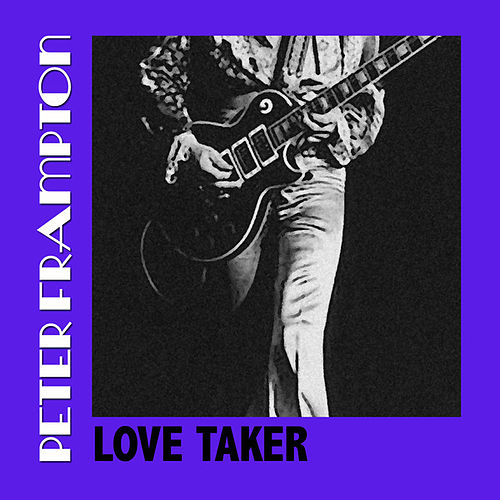 Love Taker von Peter Frampton