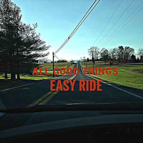 Easy Ride by All Good Things