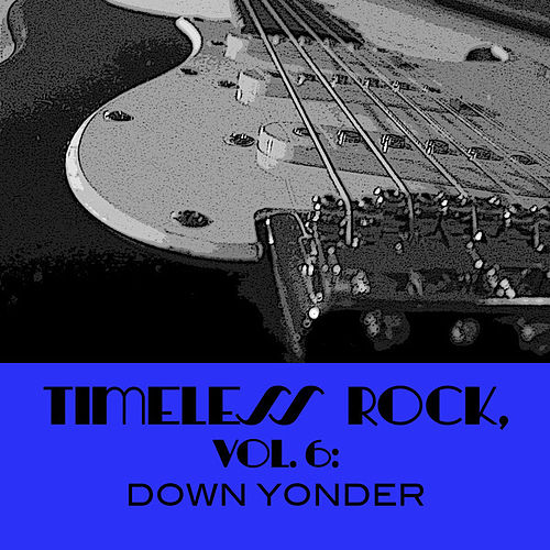 Timeless Rock, Vol. 6: Down Yonder de Various Artists