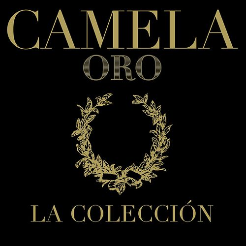 Camela . Oro . La Colección de Camela