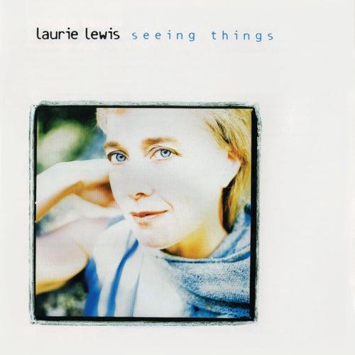 Seeing Things by Laurie Lewis