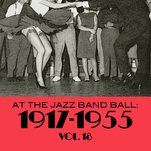 At The Jazz Band Ball: 1917-1955, Vol. 18 de Various Artists