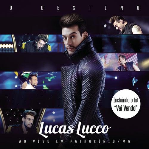 O Destino (Bonus Track Version) de Lucas Lucco