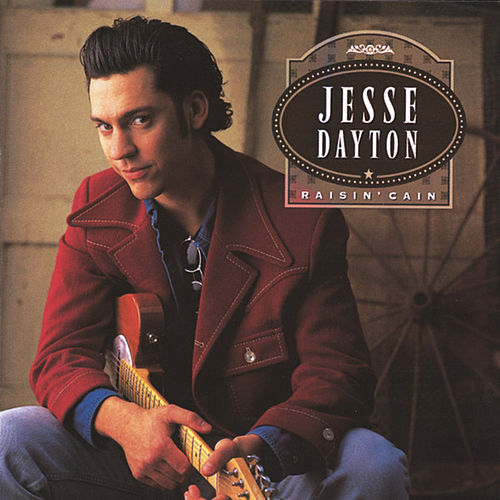 Raisin' Cain by Jesse Dayton