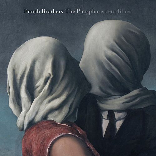 The Phosphorescent Blues von Punch Brothers