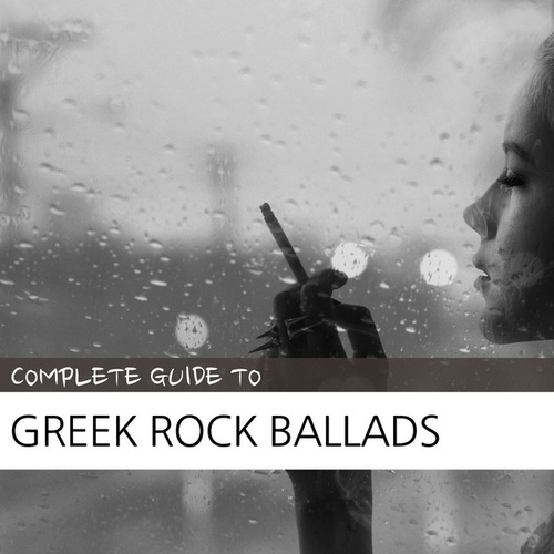 Complete Guide to Greek Rock Ballads by Various Artists