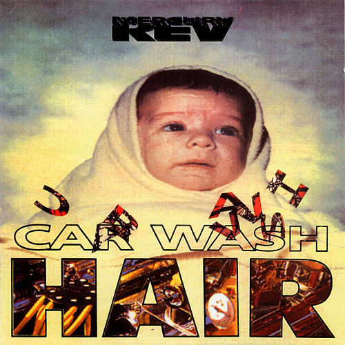 Car Wash Hair by Mercury Rev