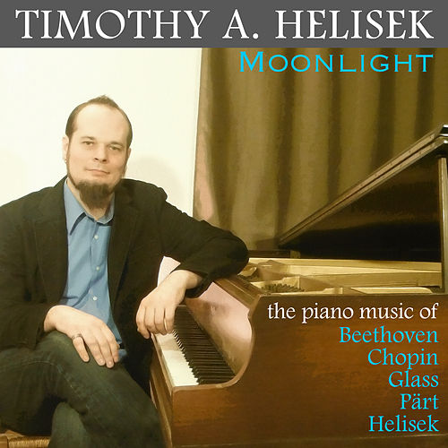 Moonlight: The Piano Music of Beethoven, Chopin, Glass, Pärt & Helisek von Various Artists