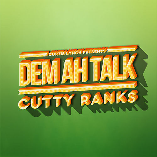 Dem Ah Talk by Cutty Ranks