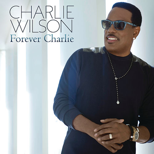 Forever Charlie by Charlie Wilson