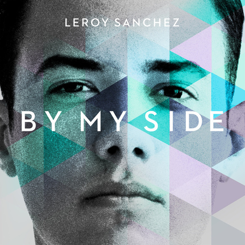 By My Side by Leroy Sanchez