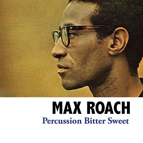 Percussion Bitter Sweet de Max Roach