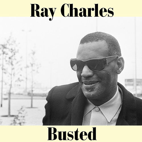 Busted de Ray Charles