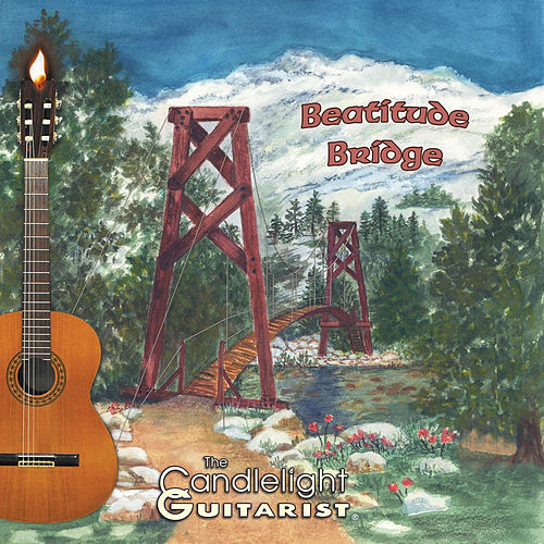 Beatitude Bridge by The Candlelight Guitarist