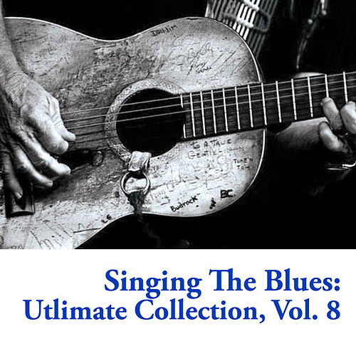 Singing The Blues: Utlimate Collection, Vol. 8 de Various Artists