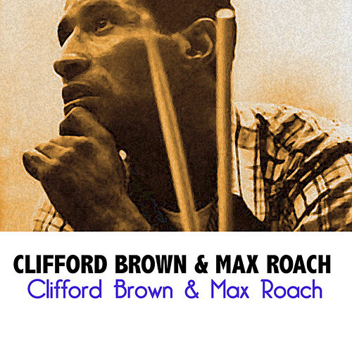 Clifford Brown & Max Roach de Clifford Brown