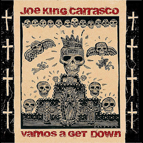 Vamos a Get Down de Joe 'King' Carrasco