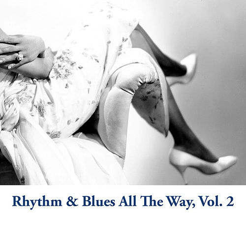 Rhythm & Blues All The Way, Vol. 2 de Various Artists