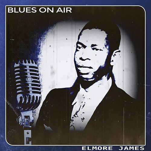 Blues on Air de Elmore James