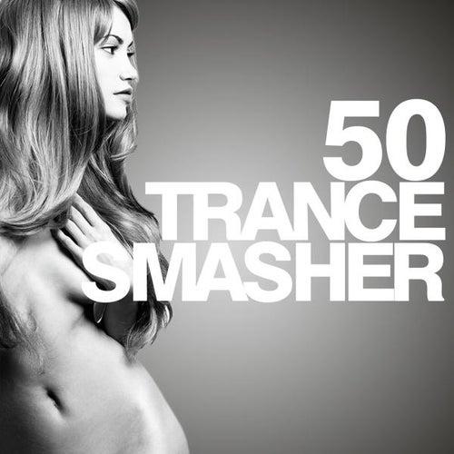 50 Trance Smasher von Various Artists