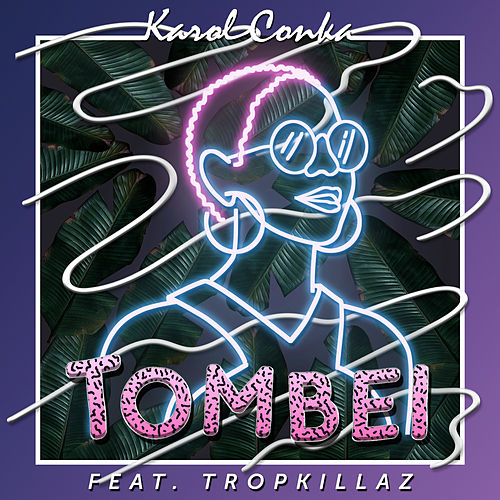 Tombei by Tropkillaz