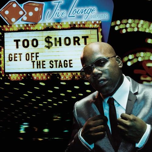 Get Off The Stage de Too Short