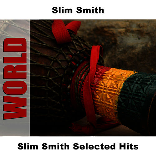 Slim Smith Selected Hits by Slim Smith