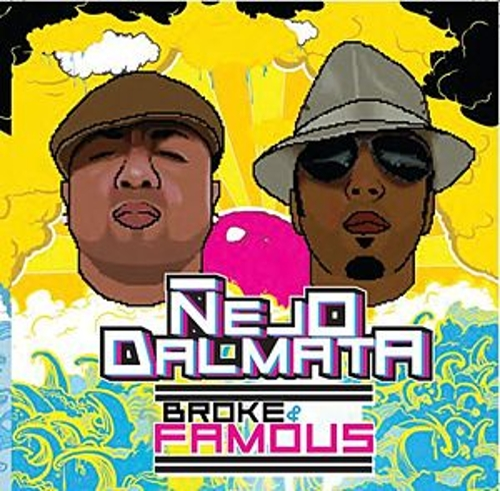 Broke & Famous de Ñejo & Dalmata