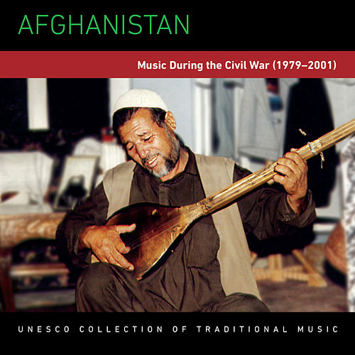 Afghanistan: Music During the Civil War (1979–2001) de Various Artists
