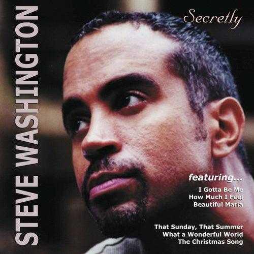 Secretly by Steve Washington