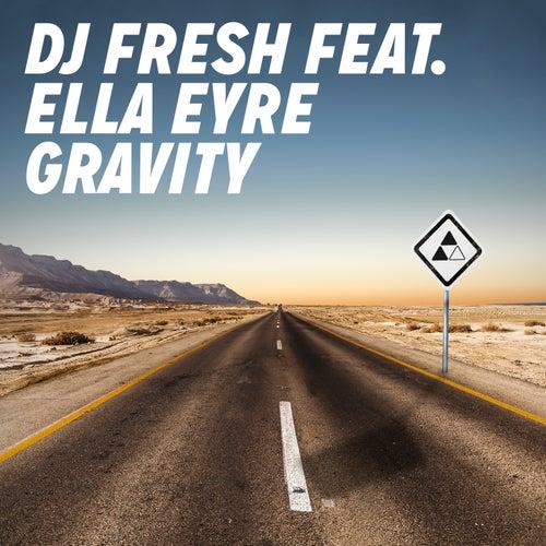 Gravity (feat. Ella Eyre) [Radio Edit] by DJ Fresh