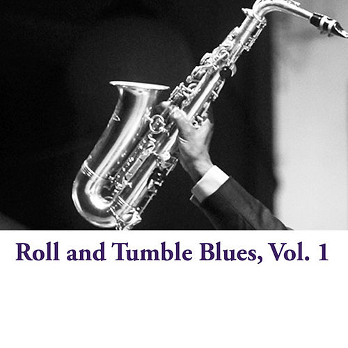 Roll and Tumble Blues, Vol. 1 de Various Artists