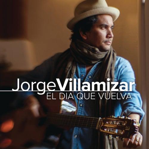 El Día Que Vuelva de Jorge Villamizar