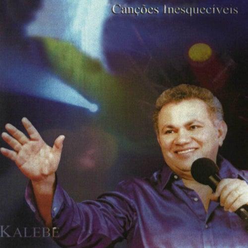Canções Inesquecíveis by Kalebe