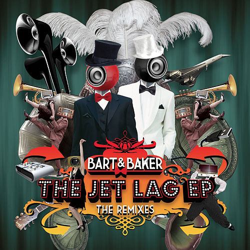 The Jet Lag Electro Swing Remixes (feat. Pierre Santini & Lada Redstar) - EP by Bart&Baker
