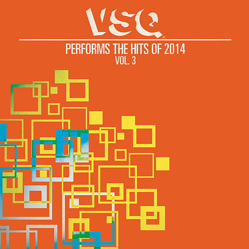 VSQ Performs the Hits of 2014 Vol. 3 de Vitamin String Quartet