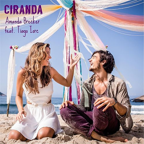 Ciranda - Single (feat. Tiago Iorc) by Amanda Brecker