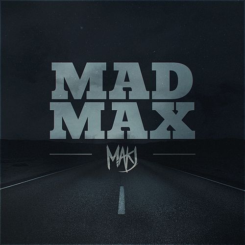 Mad Max by MAKJ