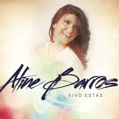 Vivo Estás by Aline Barros