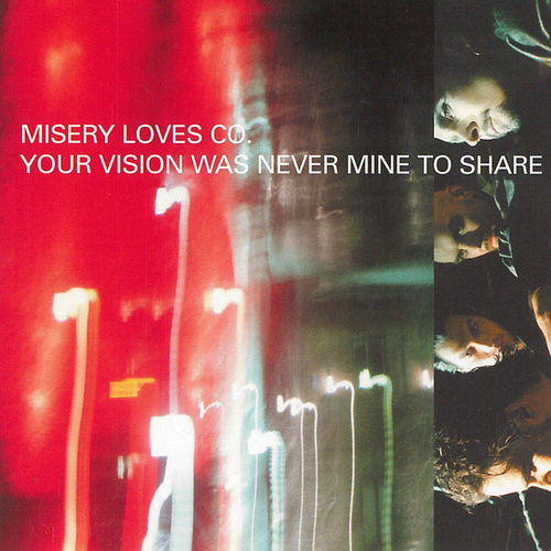 Your Vision Was Never Mine To Share by Misery Loves Co.