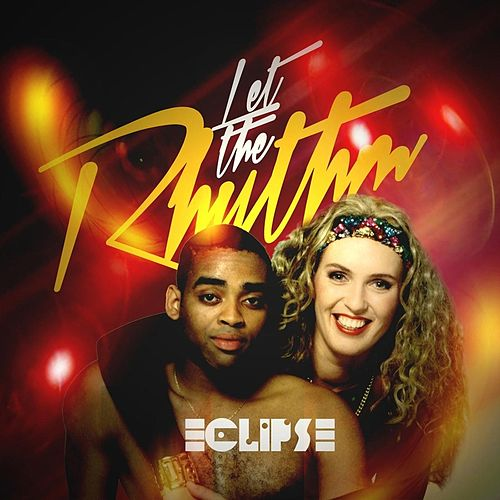 Let the Rhythm (Radio Edit) [Remastered] by Eclipse