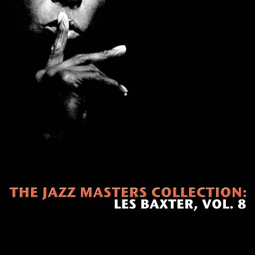 The Jazz Masters Collection: Les Baxter, Vol. 8 de Various Artists