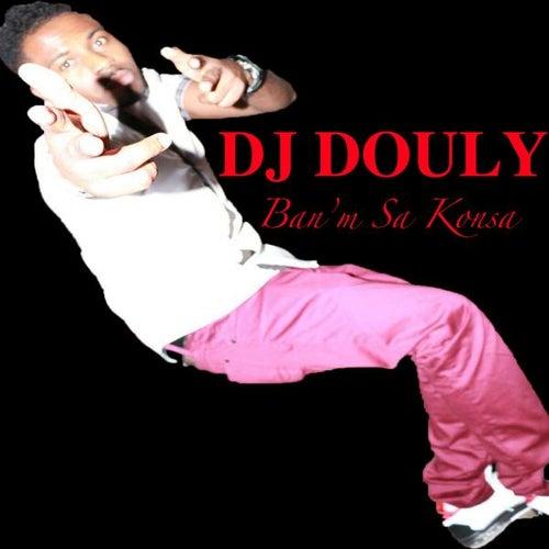 Ban'm Sa Konsa by DJ Douly