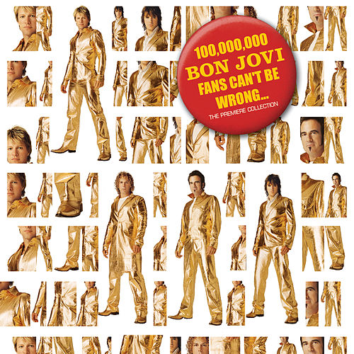 100,000,000 Bon Jovi Fans Can't Be Wrong de Bon Jovi