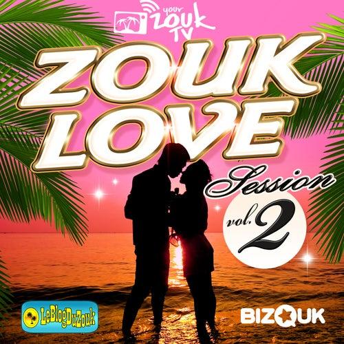 Zouk Love Session, Vol. 2 de Various Artists