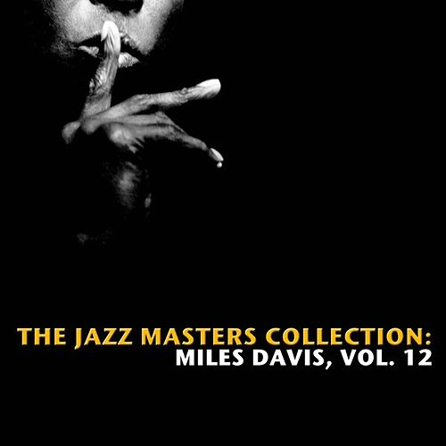 The Jazz Masters Collection: Miles Davis, Vol. 12 by Various Artists
