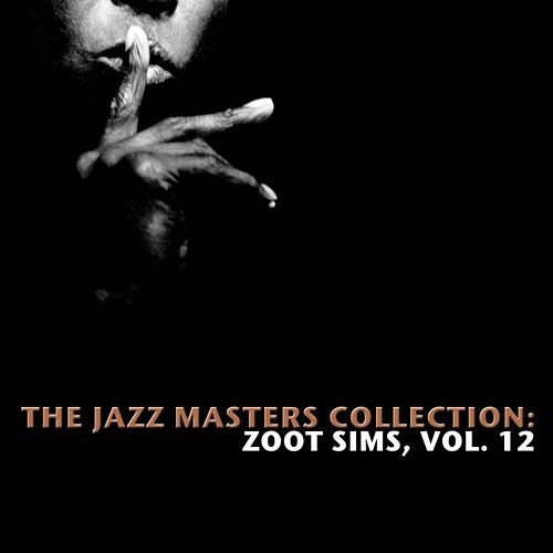 The Jazz Masters Collection: Zoot Sims, Vol. 12 de Various Artists