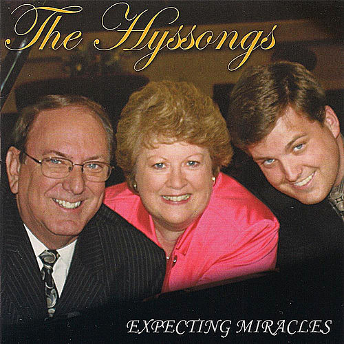 Expecting Miracles by The Hyssongs